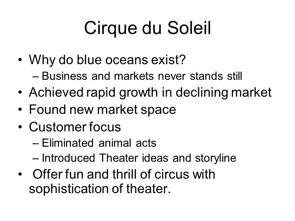 Cirque du Soleil Why do blue oceans exist
