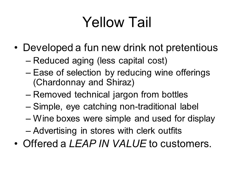 Yellow Tail Developed a fun new drink not pretentious