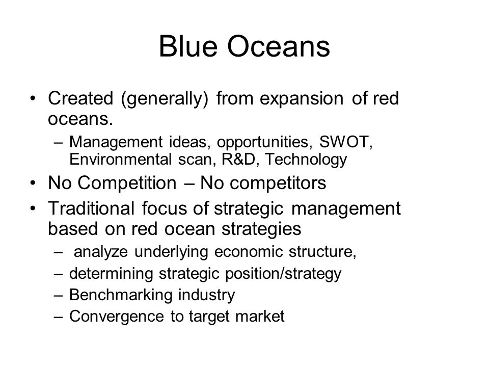 Blue Oceans Created (generally) from expansion of red oceans.