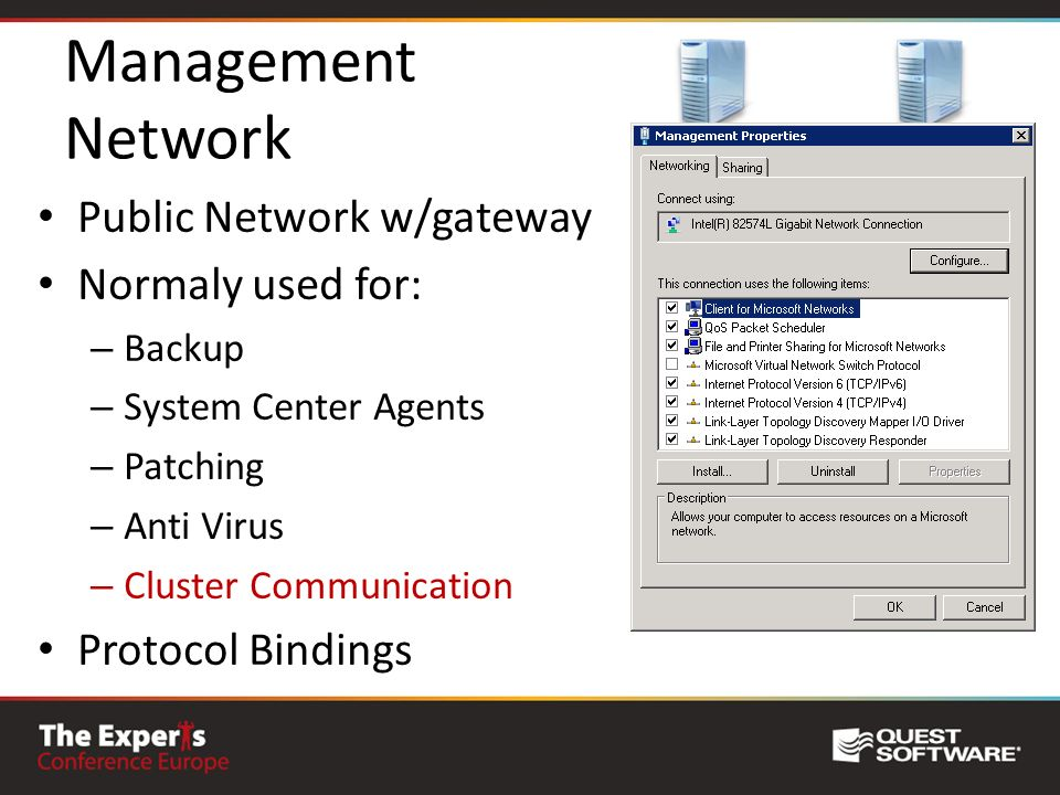 Management Network Public Network w/gateway Normaly used for: