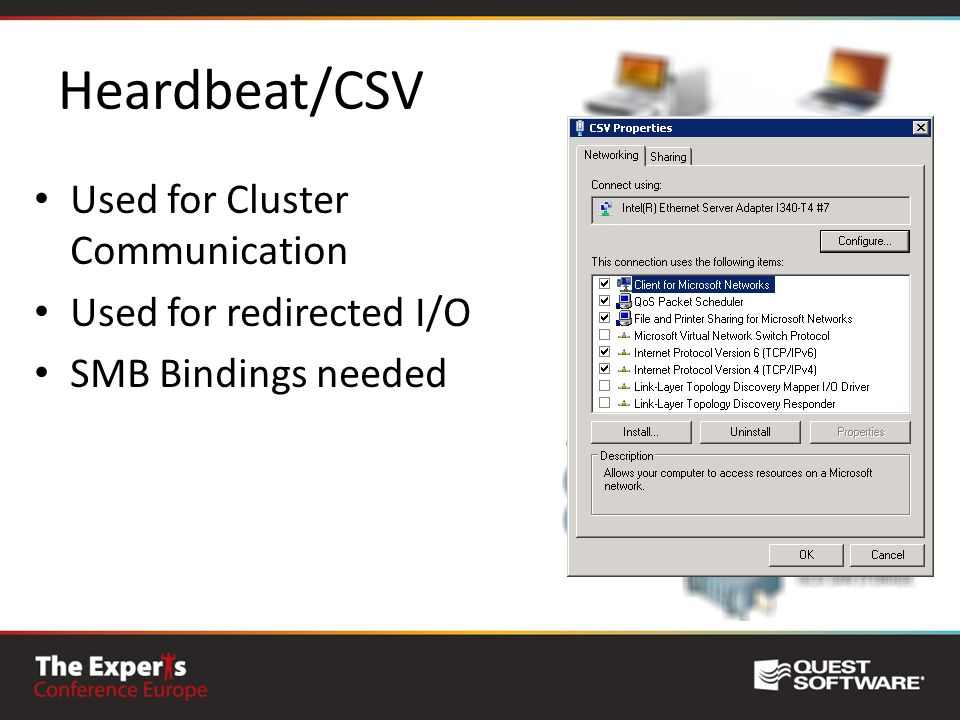 Heardbeat/CSV Used for Cluster Communication Used for redirected I/O