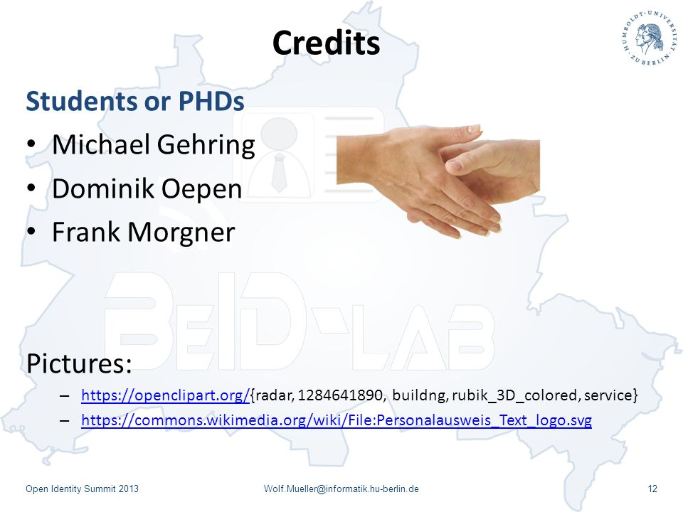 Credits Students or PHDs Michael Gehring Dominik Oepen Frank Morgner