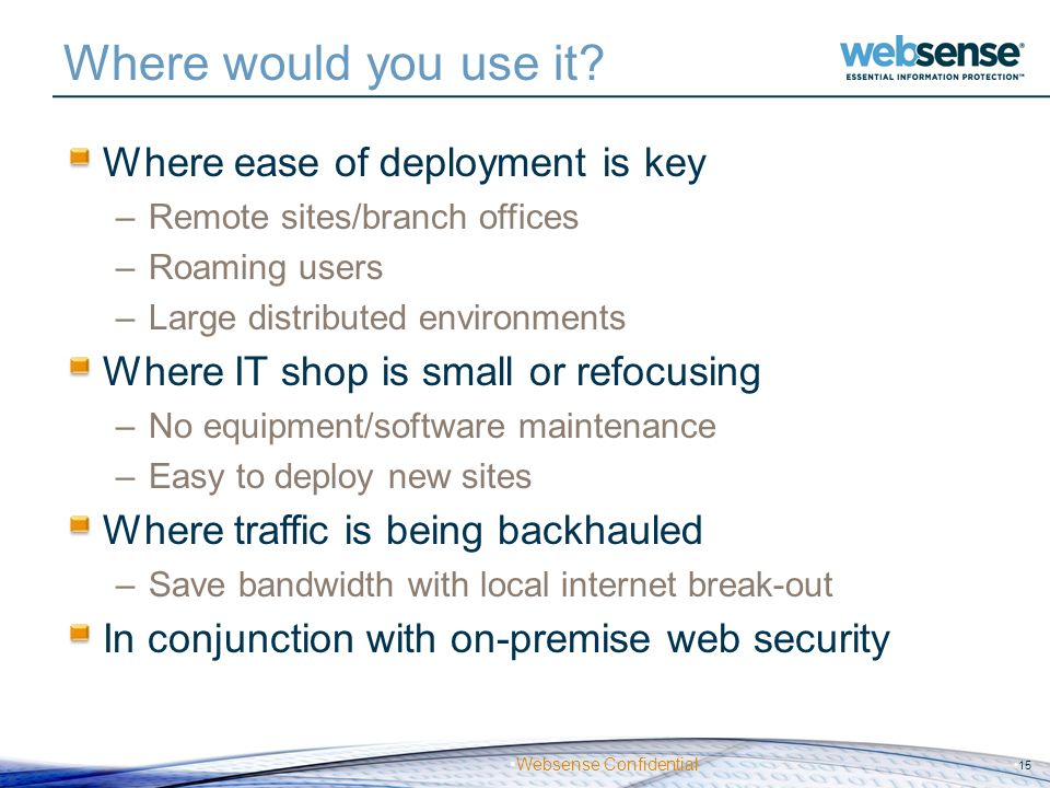 Where would you use it Where ease of deployment is key
