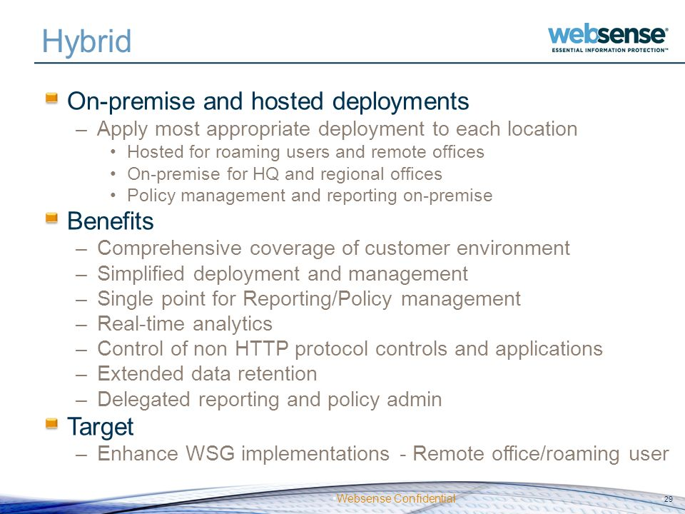 Hybrid On-premise and hosted deployments Benefits Target