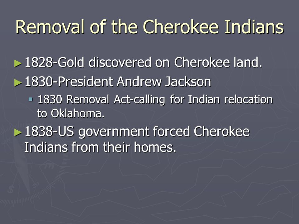 an analysis of the actions of president andrew jackson and the removal of the cherokee indians In 1828 andrew jackson was elected president of the united states, and he immediately declared the removal of eastern tribes a national objective  the cherokee.