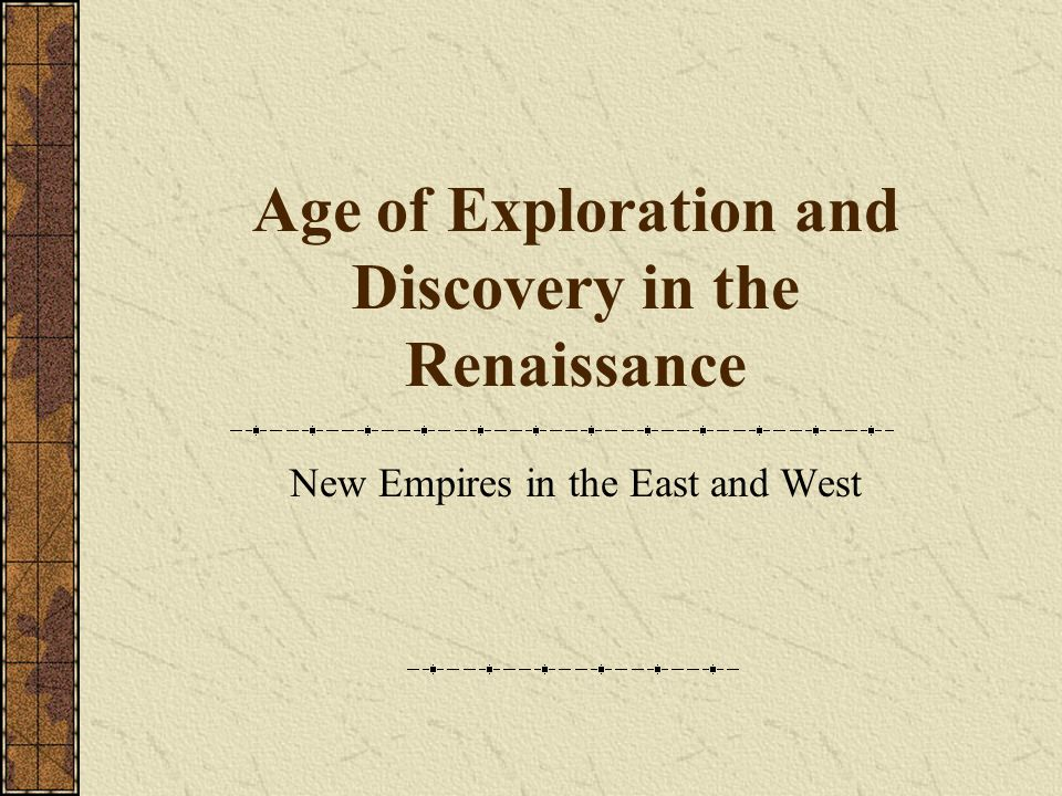 Age Of Exploration And Discovery: Age Of Exploration And Discovery In The Renaissance