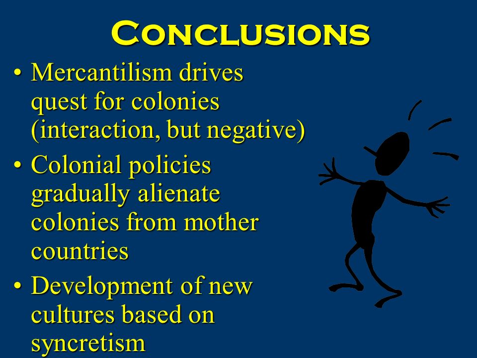 problems caused by mercantilism for the The most important economic rationale for mercantilism in the sixteenth century   in the monopoly or cartel profits created by mercantilist restrictions on trade.