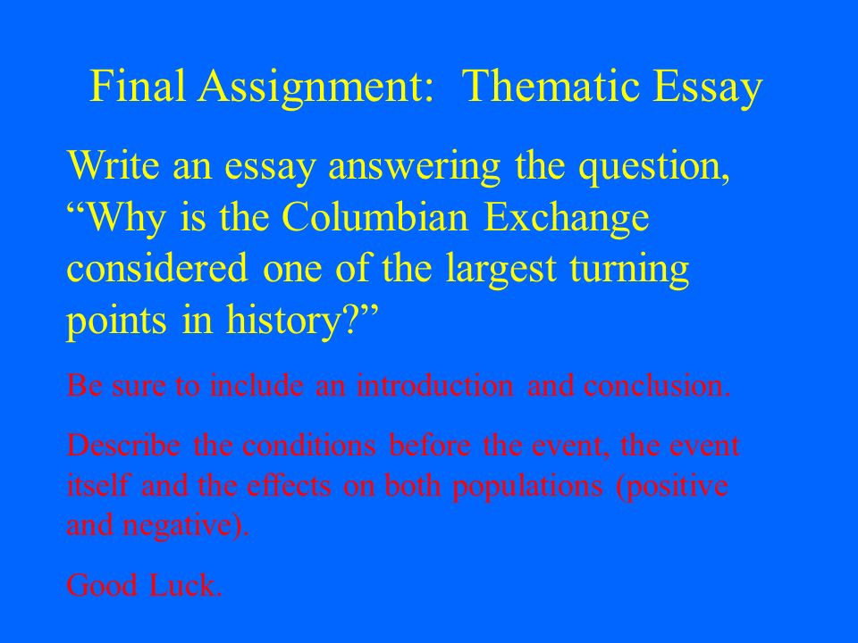 the columbian exchange ppt video online final assignment thematic essay