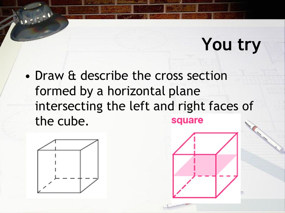 intersecting planes cube. 11 you try draw \u0026 describe the cross section formed by a horizontal plane intersecting left and right faces of cube. planes cube t