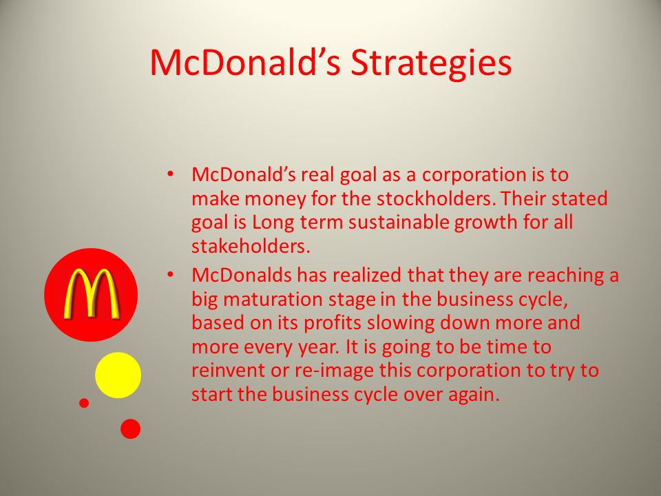 strategies being pursued by mcdonald's in Strategies that fit emerging markets tarun  it's no easy task to identify strategies for entering new international markets or to  mcdonald's outsources.