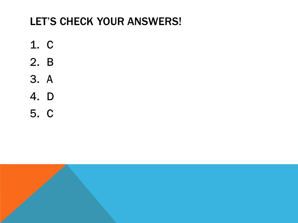 Let's Check your answers!