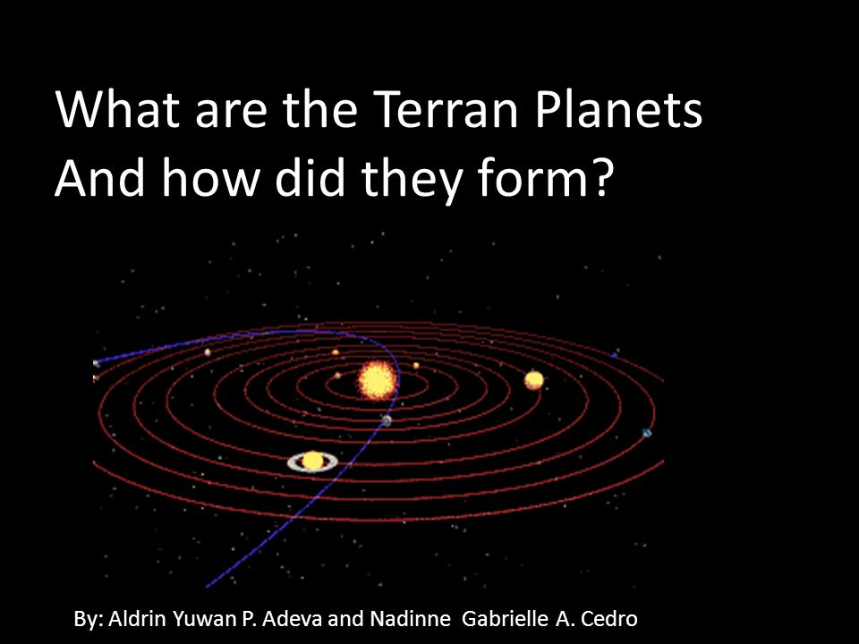 What are the Terran Planets And how did they form? - ppt ...
