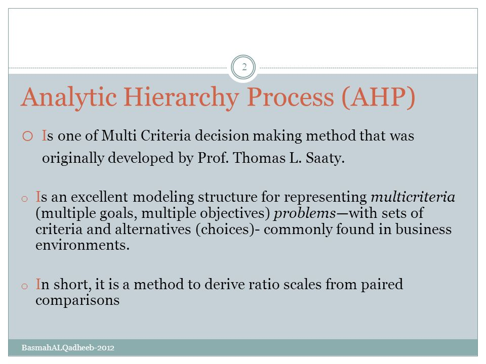 Decision Making Using the Analytic Hierarchy Process