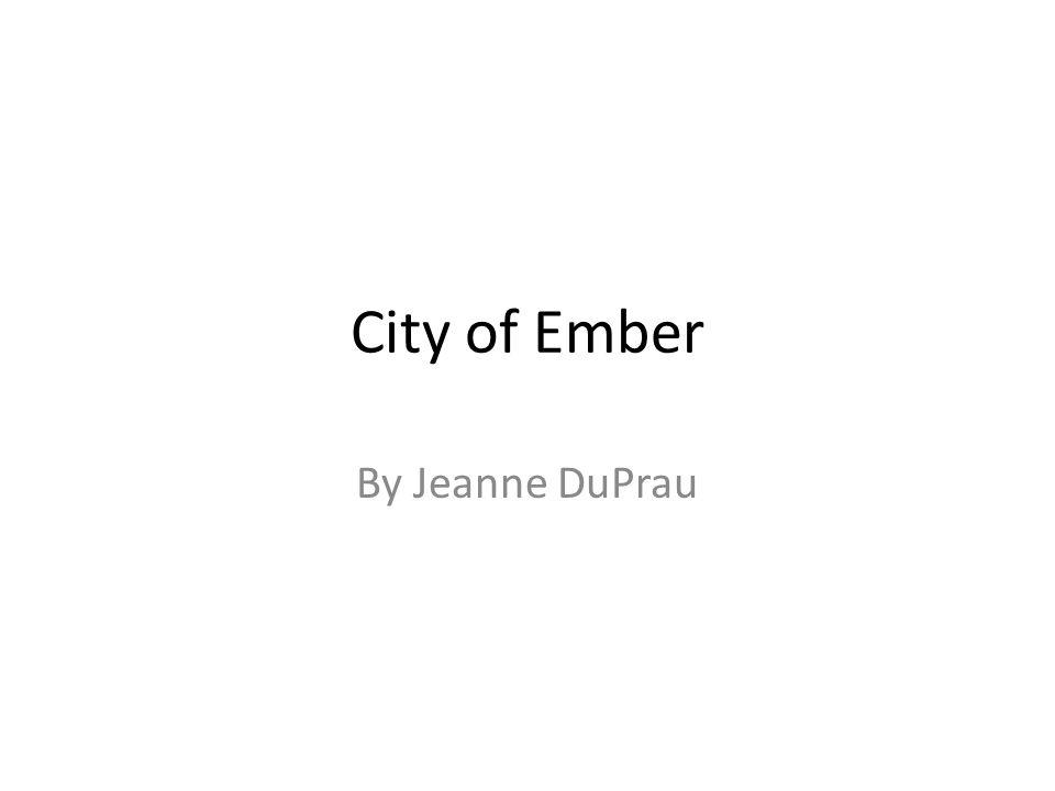 City of ember by jeanne duprau ppt video online download 1 city of ember by jeanne duprau ccuart Images
