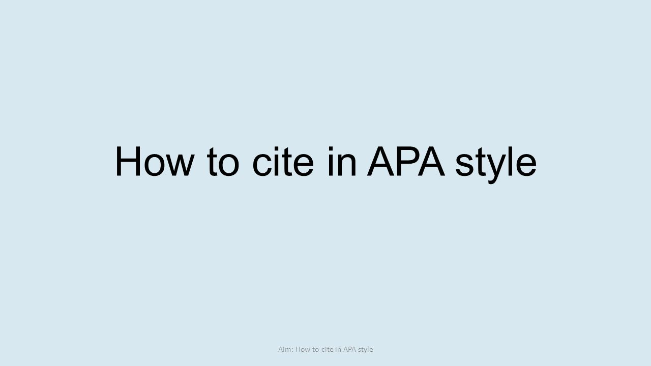 1 Aim: How To Cite In Apa Style