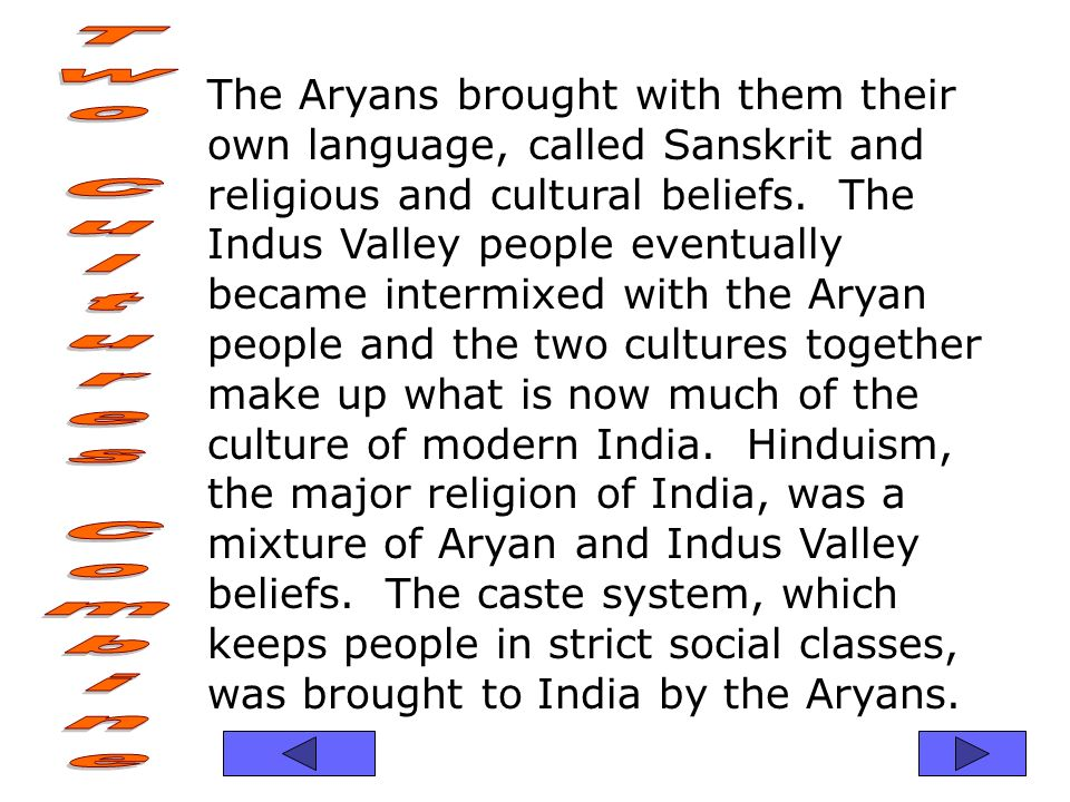 caste system and religion of aryans The migration of the aryans into the indian sub-continent brought major changes identify, rank in order of importance the caste system came to be favored by religious entities at the time because it directly supported most religious attitudes.