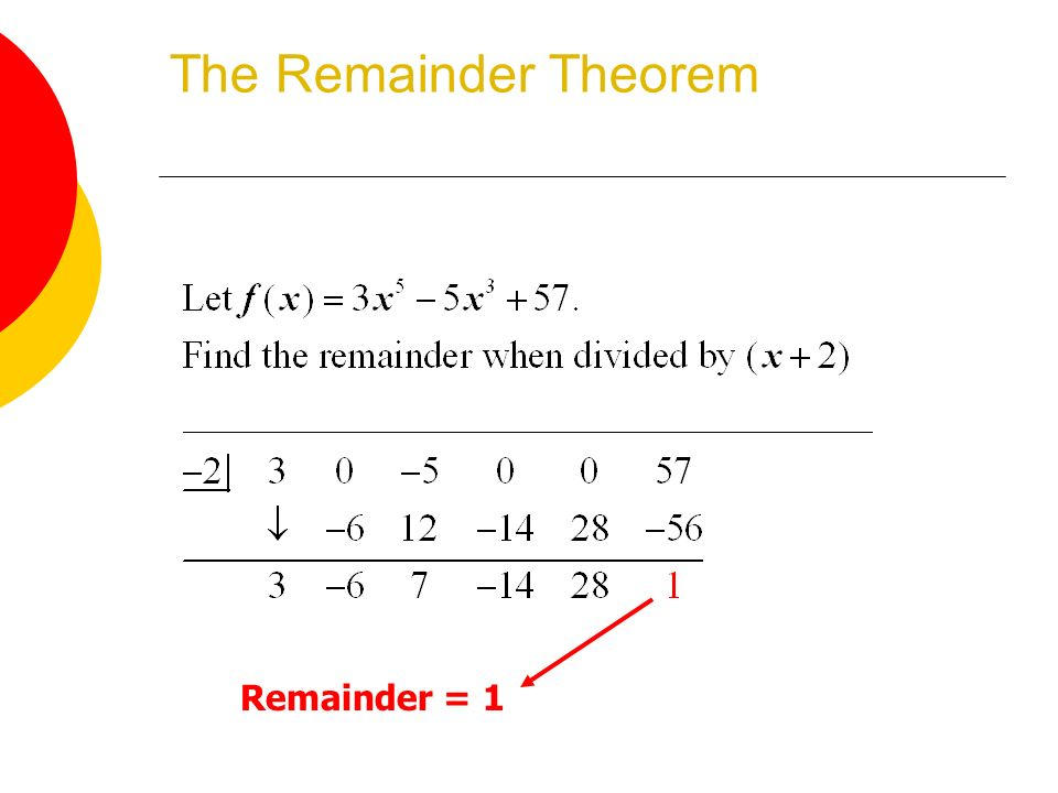remainder theorem questions 1 Home algebra ii polynomials exercises the remainder theorem exercises find the remainder when x 4 – x 3 – x 2 – x – 1 is divided by x – 3 gimme a hint.