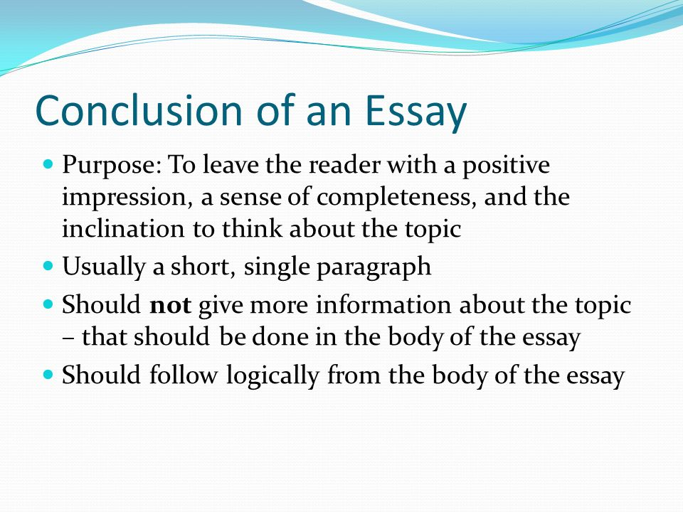 purpose of the conclusion of an essay The purpose of public education has been disputed upon ever since it was first establish today, there still isn't a firm conclusion to the disagreements between.