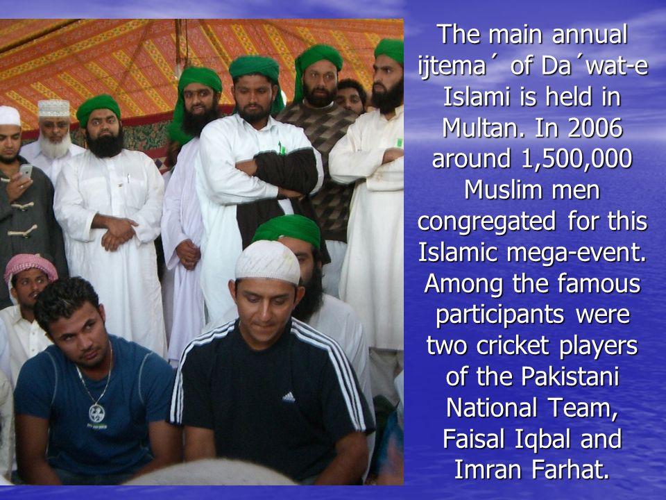 The main annual ijtema´ of Da´wat-e Islami is held in Multan