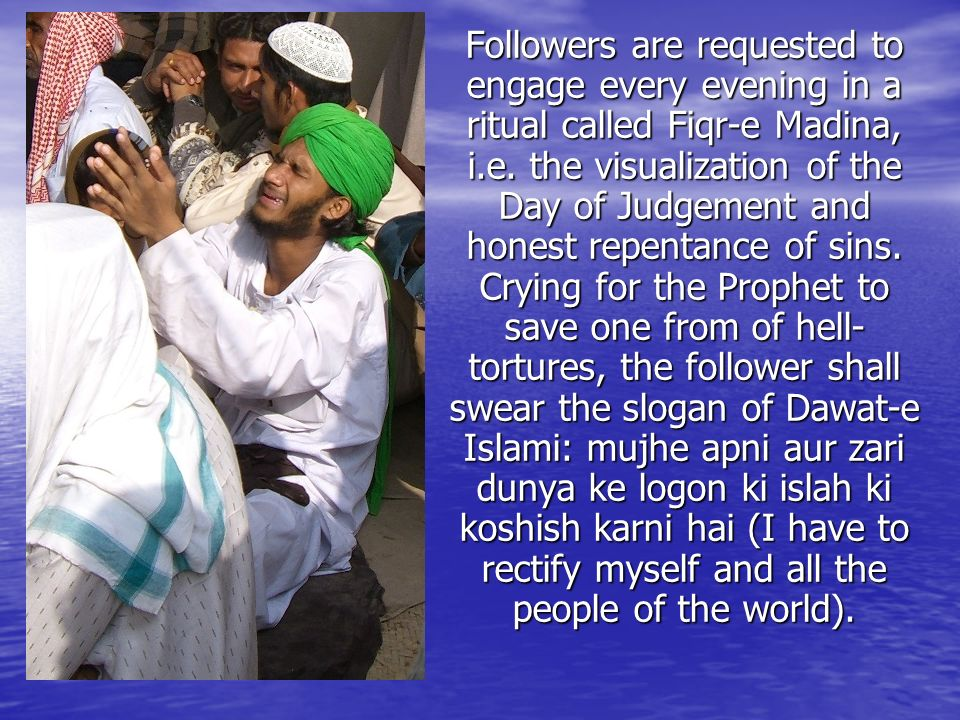 Followers are requested to engage every evening in a ritual called Fiqr-e Madina, i.e.