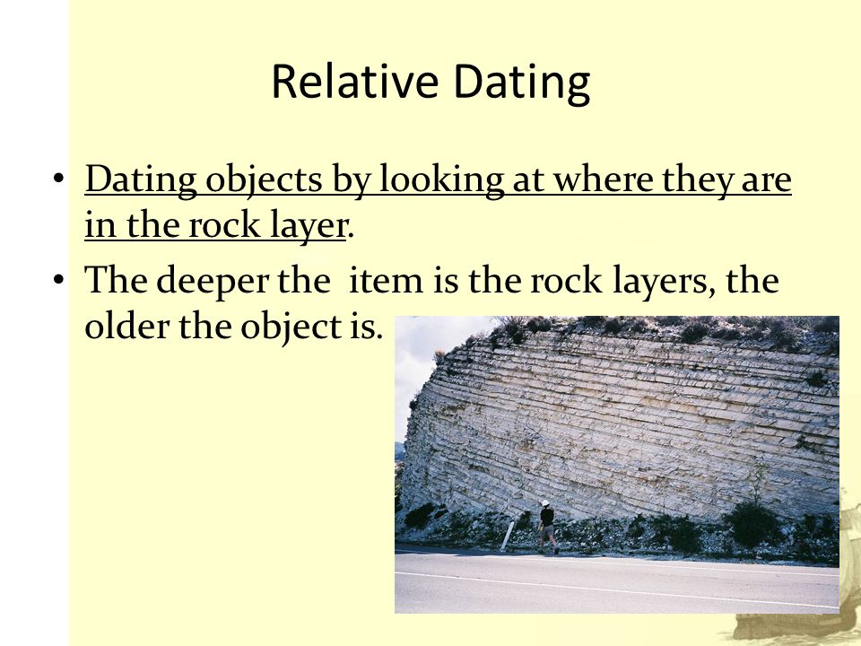describe how relative dating works Describe your assigned method and how it is used to evaluate geologic time my assigned method is relative dating the only thing i can find is in wikipedia but can.