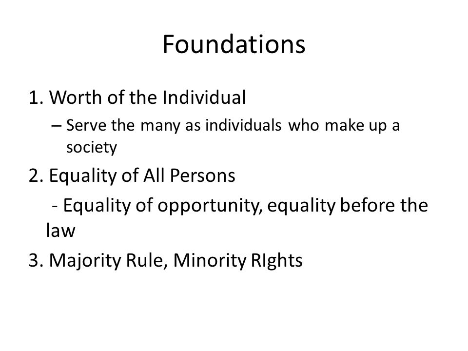 majority rule and minority rights is a basic foundation of democracy What theories of rule have been put forth to explain government main idea   the rule of law, majority rule/minority rights, compromise, and participatory.