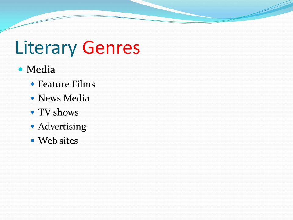 Literary Genres Media Feature Films News Media TV shows Advertising