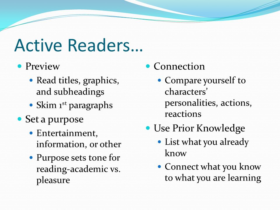 Active Readers… Preview Set a purpose Connection Use Prior Knowledge