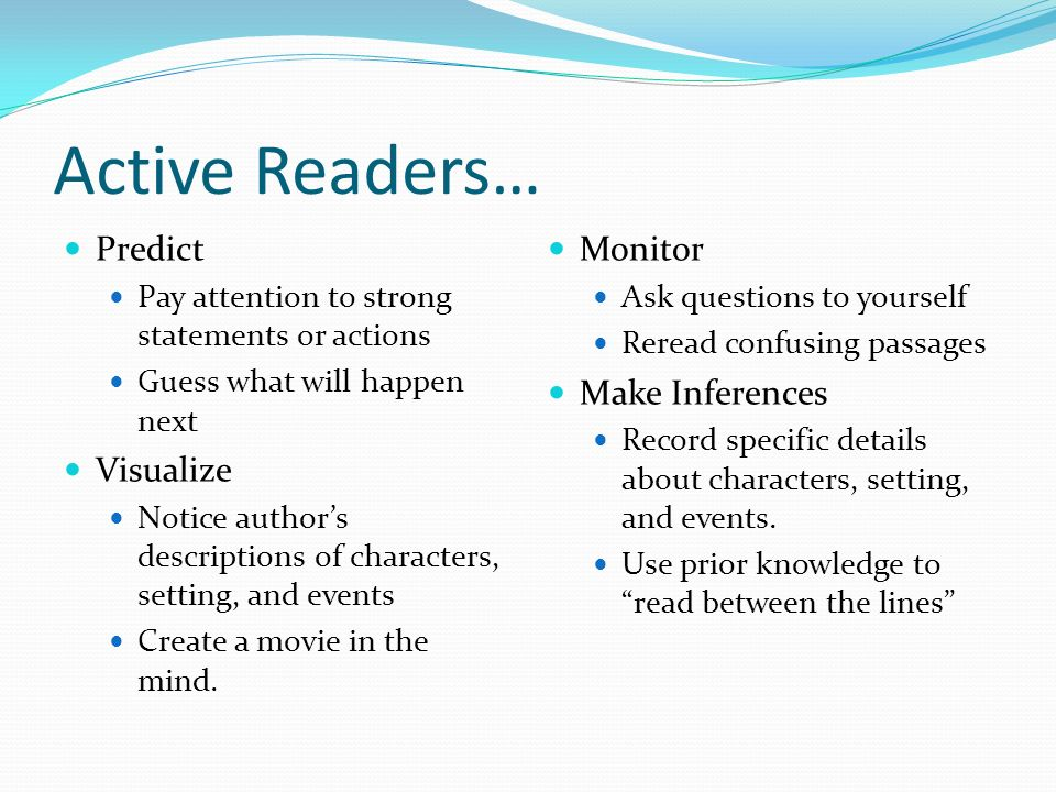 Active Readers… Predict Visualize Monitor Make Inferences