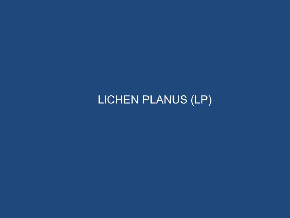 LICHEN PLANUS (LP)