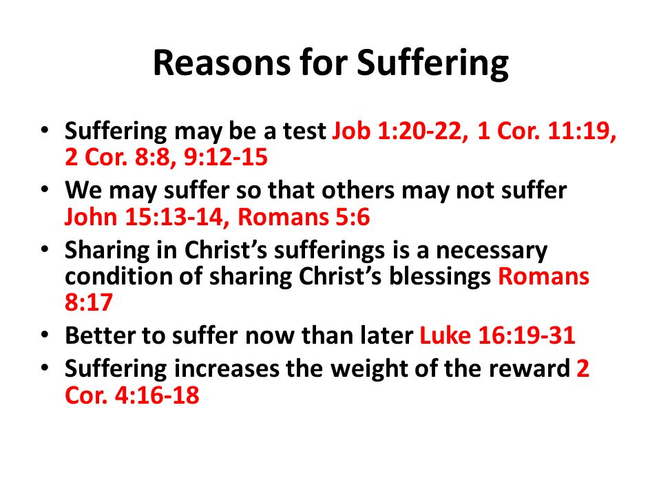 reasons for suffering As odd as it sounds, we have the opportunity to become more like jesus by suffering.