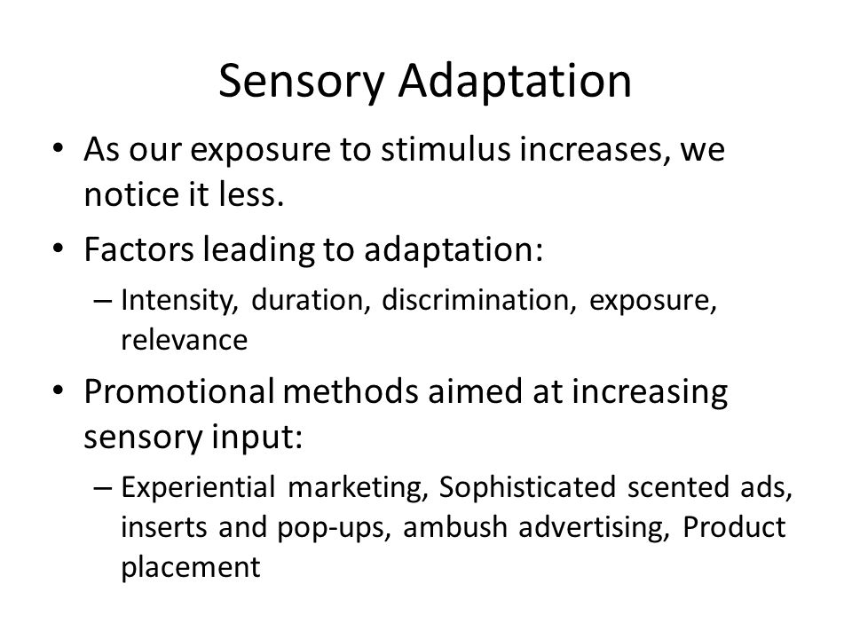 sensory adaptation in consumer behaviour Sensory evaluation is a scientific discipline used to evoke, measure, analyse and  interpret responses to  provide a wider understanding of the mechanisms  involved in sensory perception and consumer behaviour  4 sensory adaptation , 67.