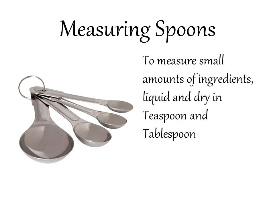 dry measuring cups to measure dry ingredients like flour