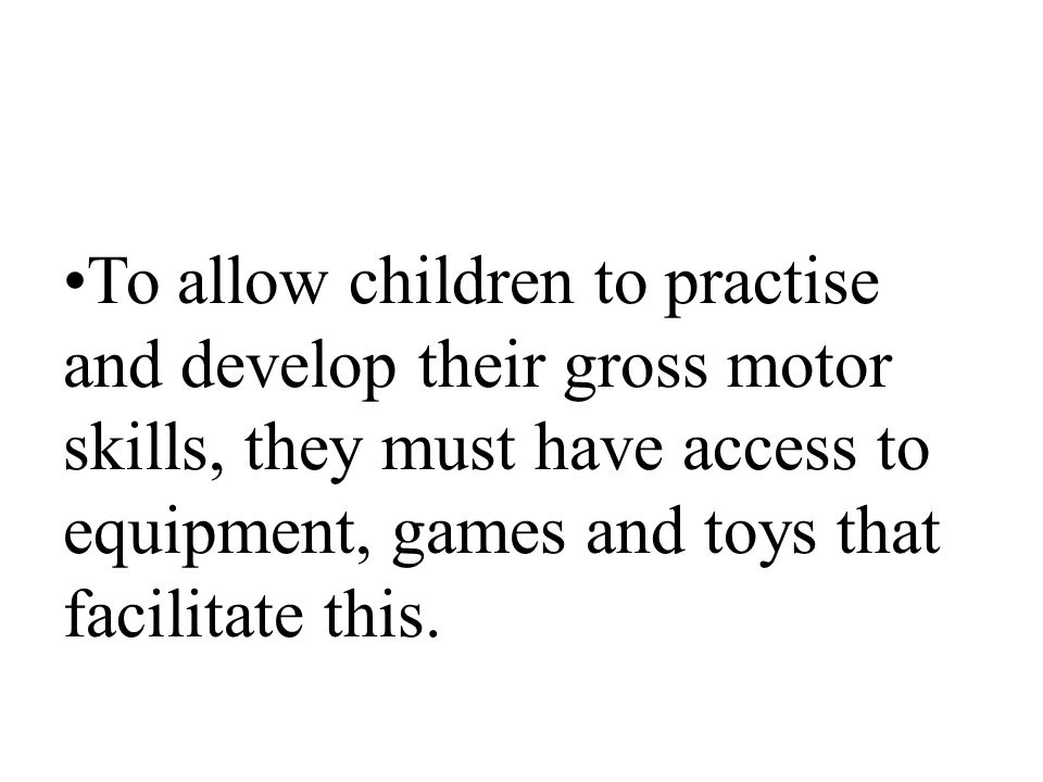 Motor skills motor skills are used when the muscles of the for Gross motor skills equipment