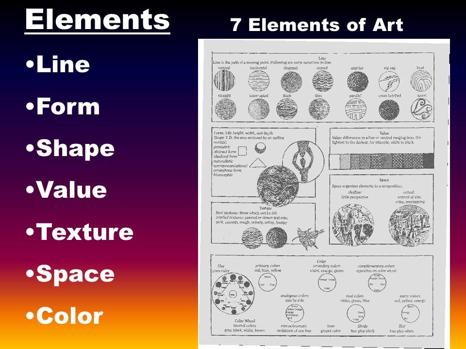 Elements Line Form Shape Value Texture Space Color 7 Elements Of Art