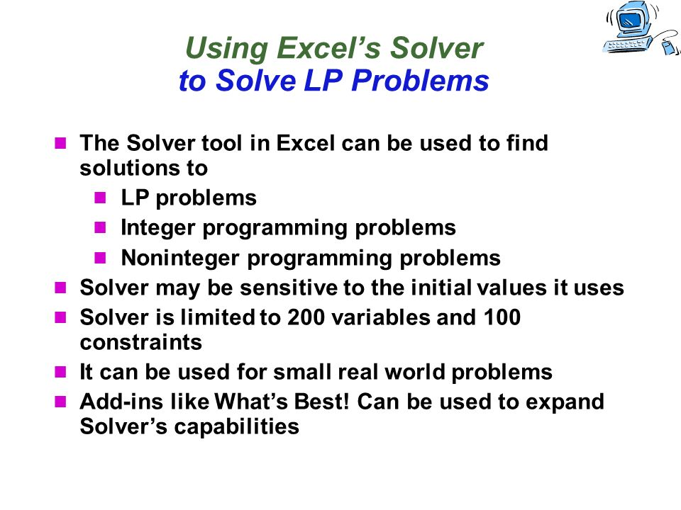 solutions to lp problems Linear programming brewer's problem simplex algorithm implementation linear programming references:  encode standard form lp in a single java 2d array (solution) simplex algorithm transforms initial array into solution simplex tableau 25 a c i b 0 0 m 1 n m 1 0 1 1/10 1/8 0 28.