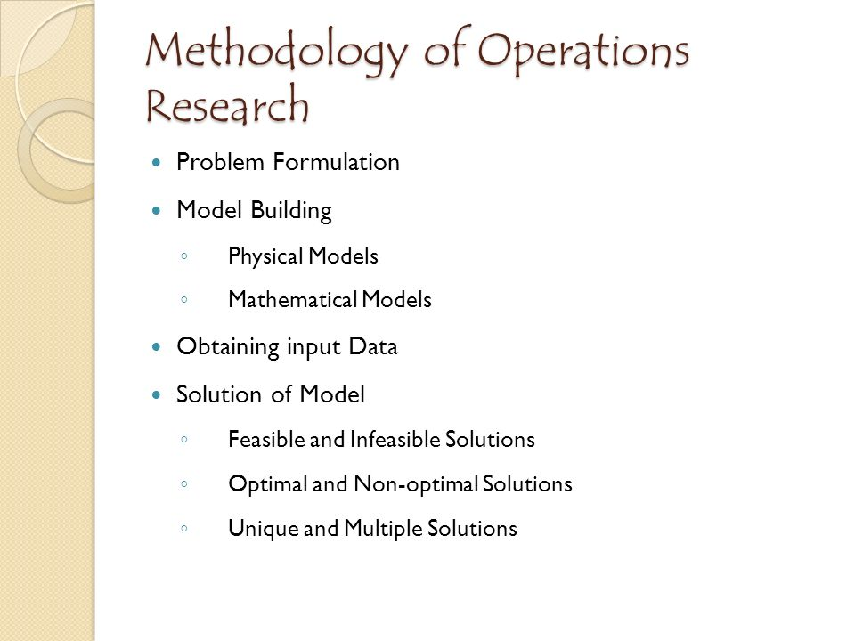 methodology of operation research Methods of operations research has 7 ratings and 0 reviews operations research originated during world war ii with the military's need for a scientific.
