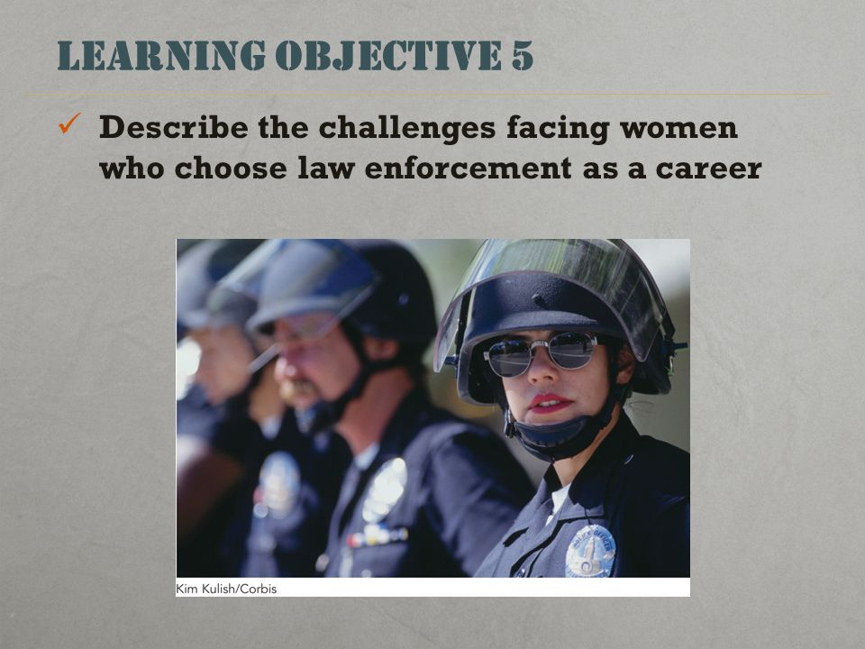 challenges of women in law enforcement Simple technical fixes the human resources challenge for police (as well as  military  recruitment of unqualified women police officers to serve in un peace.