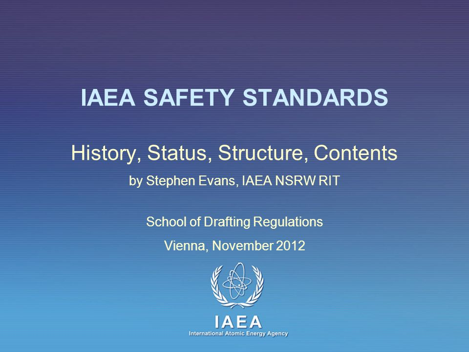 IAEA SAFETY STANDARDS History, Status, Structure, Contents