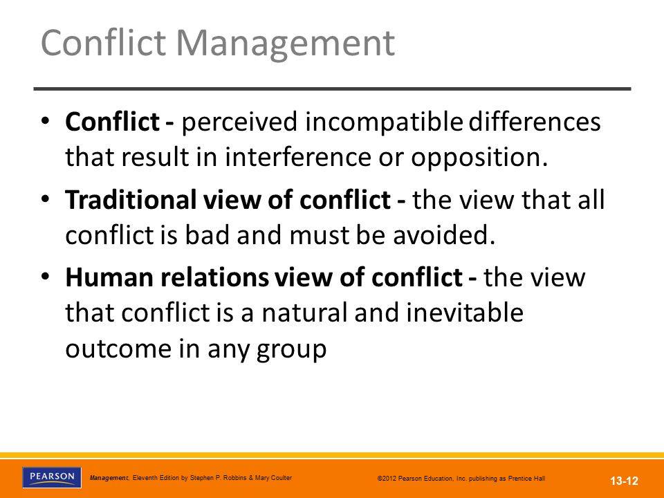 Conflict Management Conflict - perceived incompatible differences that result in interference or opposition.