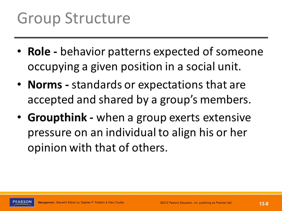 Group Structure Role - behavior patterns expected of someone occupying a given position in a social unit.