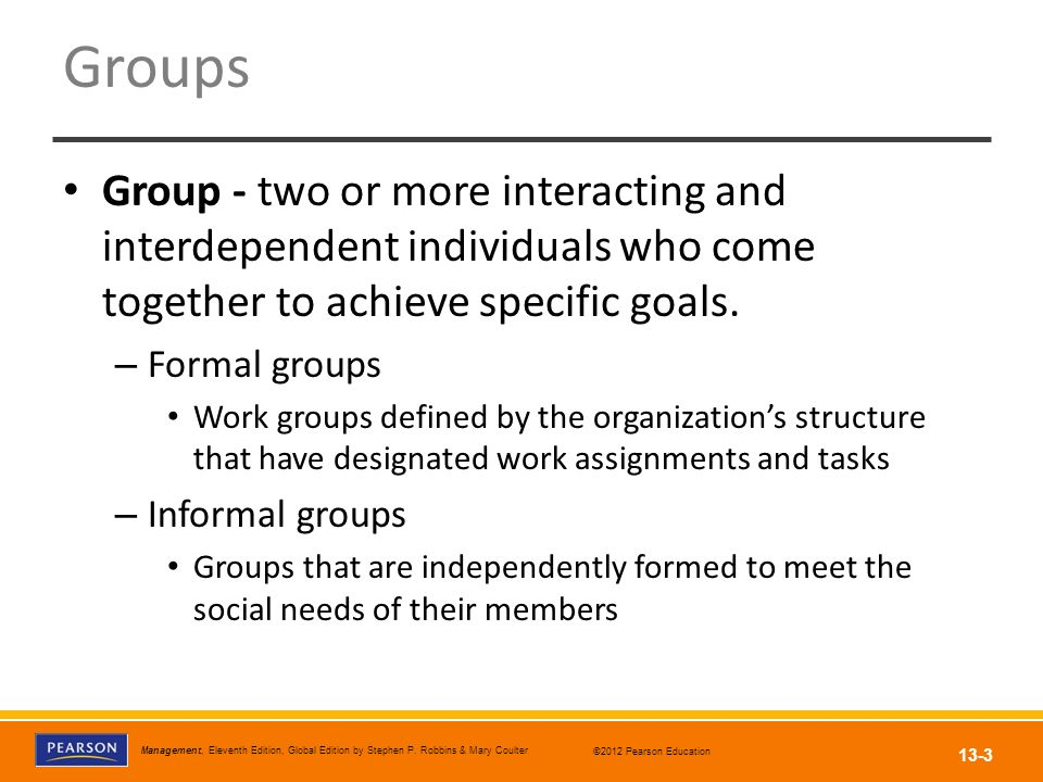 Groups Group - two or more interacting and interdependent individuals who come together to achieve specific goals.