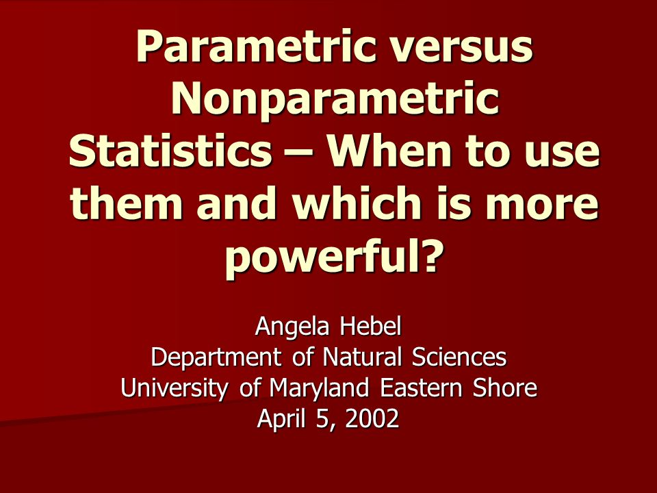 parametric and nonparametric statistics essay Learn the differences between parametric and nonparametric methods in statistics with this helpful guide.