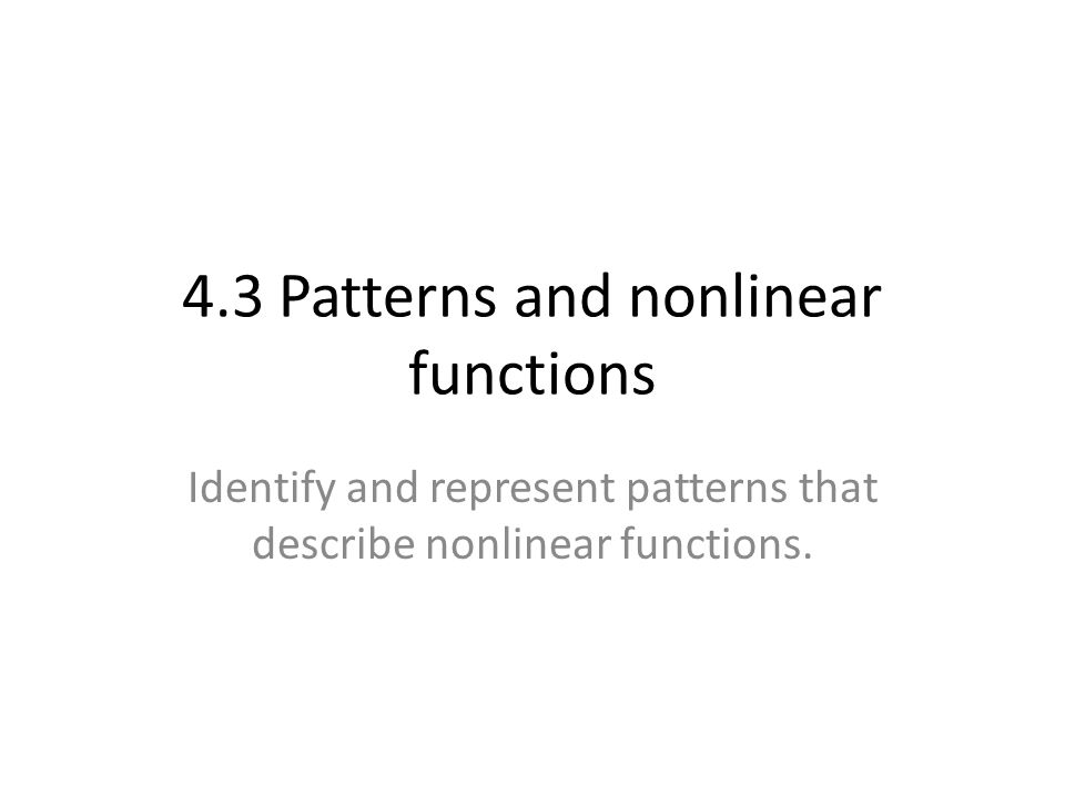 4.3 Patterns and nonlinear functions - ppt video online download