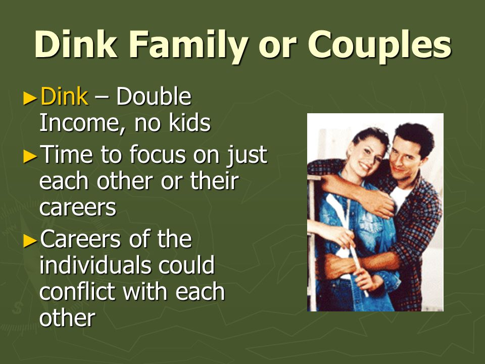Dink Family or Couples Dink – Double Income, no kids