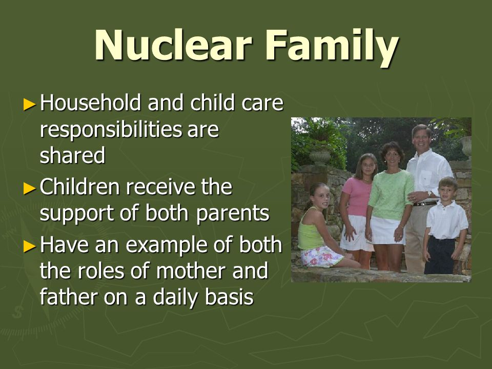 Nuclear Family Household and child care responsibilities are shared