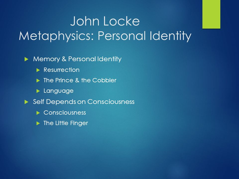 john lockes theory of personal identity essay Ideas of relation in john locke's essay or section of essay concerning human understanding and though locke's theory of personal identity.