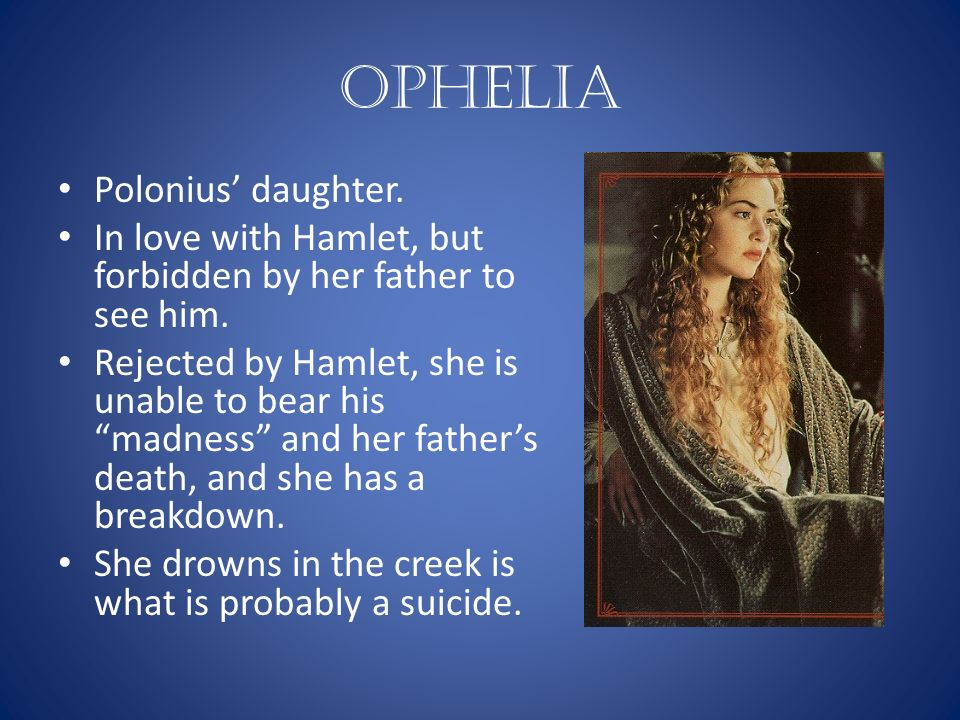 a description of ophelia as seen to be hamlets lover Hamlet - the love of hamlet for ophelia essay hamlet - the love of hamlet for it can be seen throughout the play how these women roles were set to words 717 - pages 3 hamlet: love and queen hamlets mom essay example hamlets' love for ophelia the play hamlet features many life.
