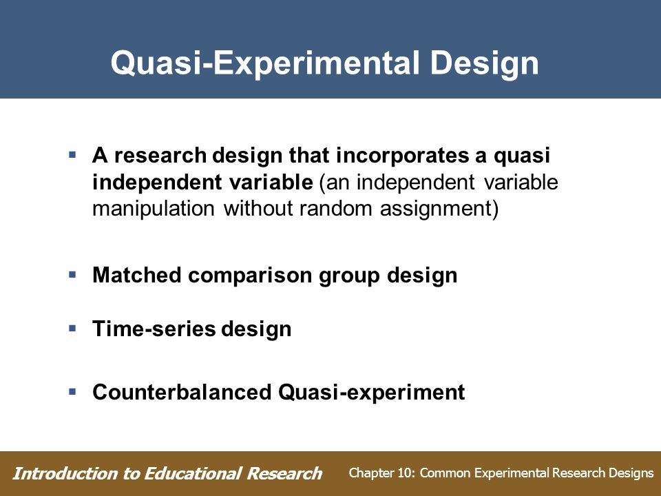 experimental and quasi experimental research designs essay Analyze quasi-experimental (non-randomized) designs description details discipline education assignment type : essay description using the article by fitzpatrick and meulemans (2011).