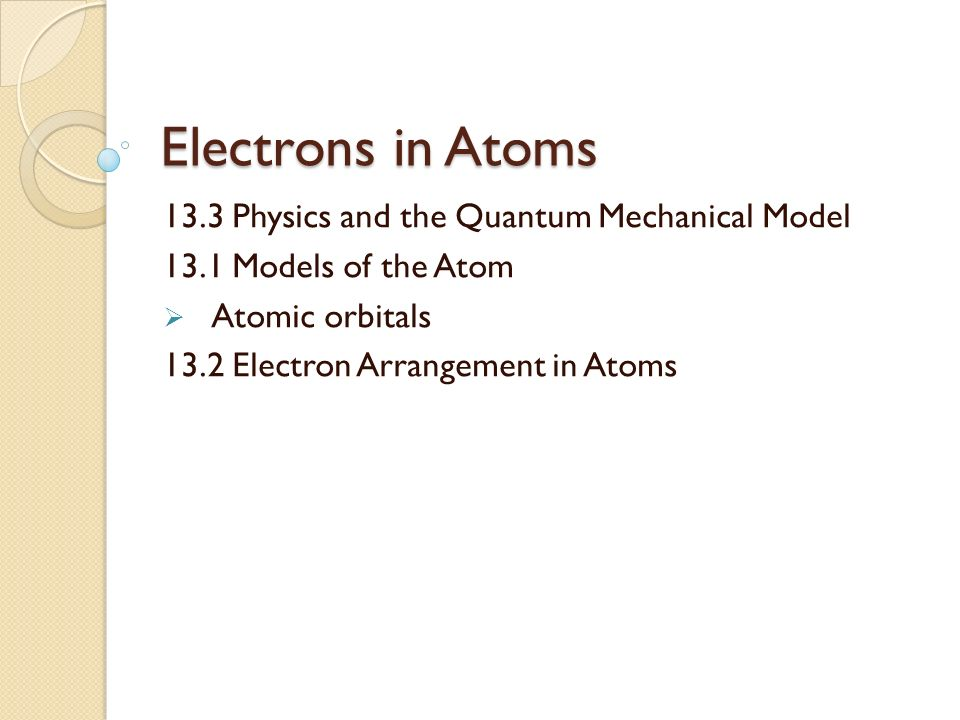 Electrons In Atoms 13 3 Physics And The Quantum Mechanical Model